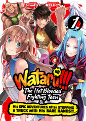 WATARU!!! The Hot-Blooded Fighting Teen & His Epic Adventures After Stopping a Truck with His Bare Hands!!
